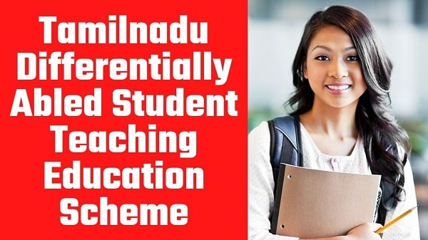 TN Differentially Abled Student Teaching Education Scheme
