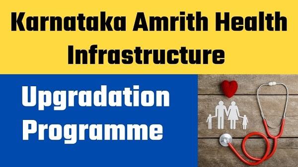 Karnataka amrith health infrastructure upgradation programme
